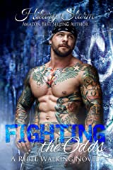 Fighting the Odds (Rebel Walking Series Book 5) Kindle Edition