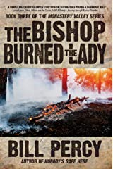 The Bishop Burned the Lady (Monastery Valley Book 3) Kindle Edition
