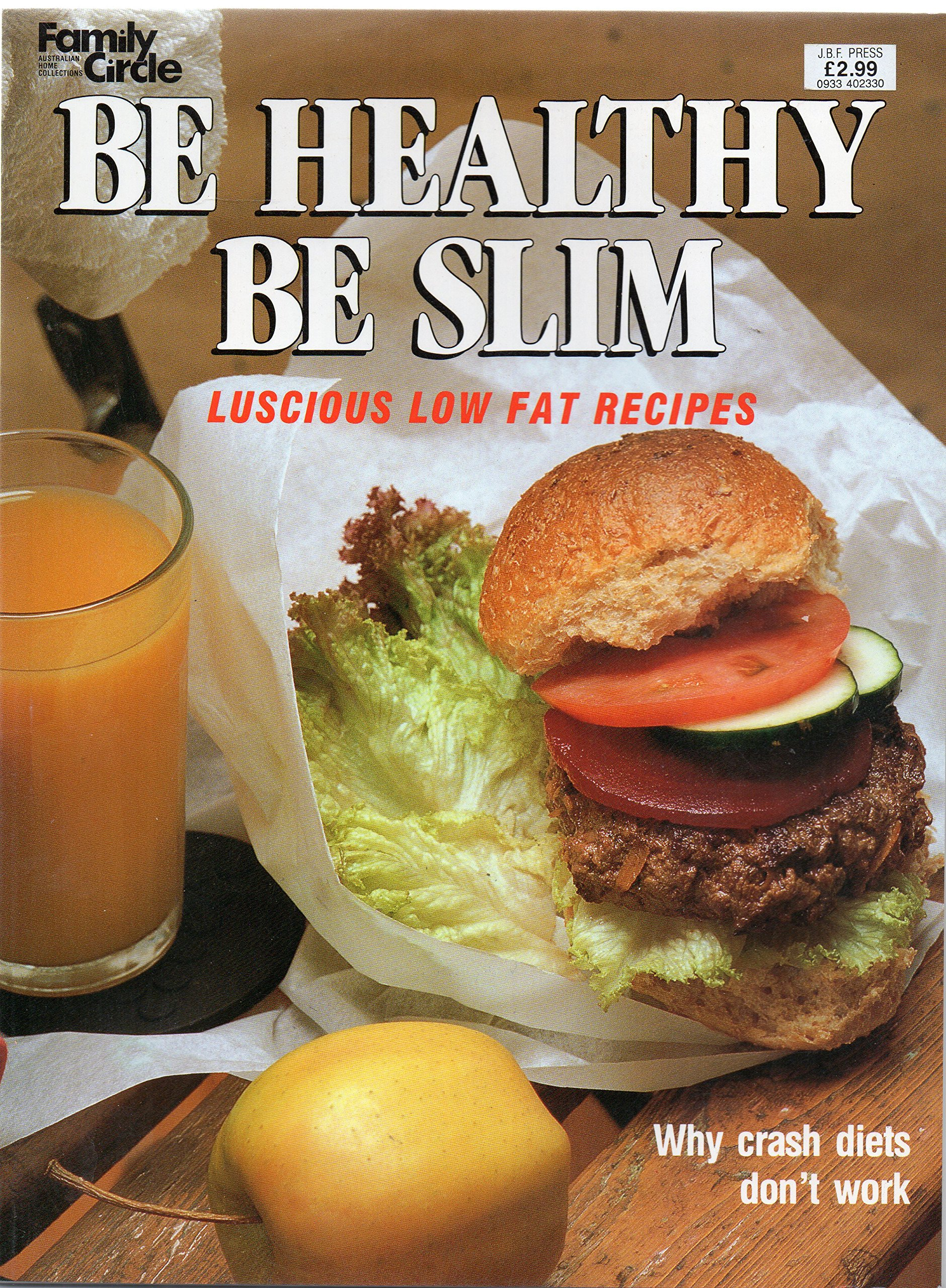 Be Healthy Be Slim (Luscious Low Fat Recipes): Catherine Saxelby (Editor):  9781863430036: Amazon.com: Books
