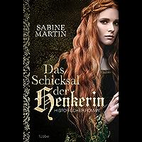 Das Schicksal der Henkerin: Historischer Roman (Die Henkerin 3) (German Edition)