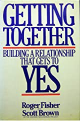 Getting Together: Building a Relationship That Gets to Yes Hardcover
