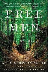 Free Men: A Novel Kindle Edition