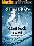 Come back to me: Il dolore seppellisce... (Griefbury Vol. 1)