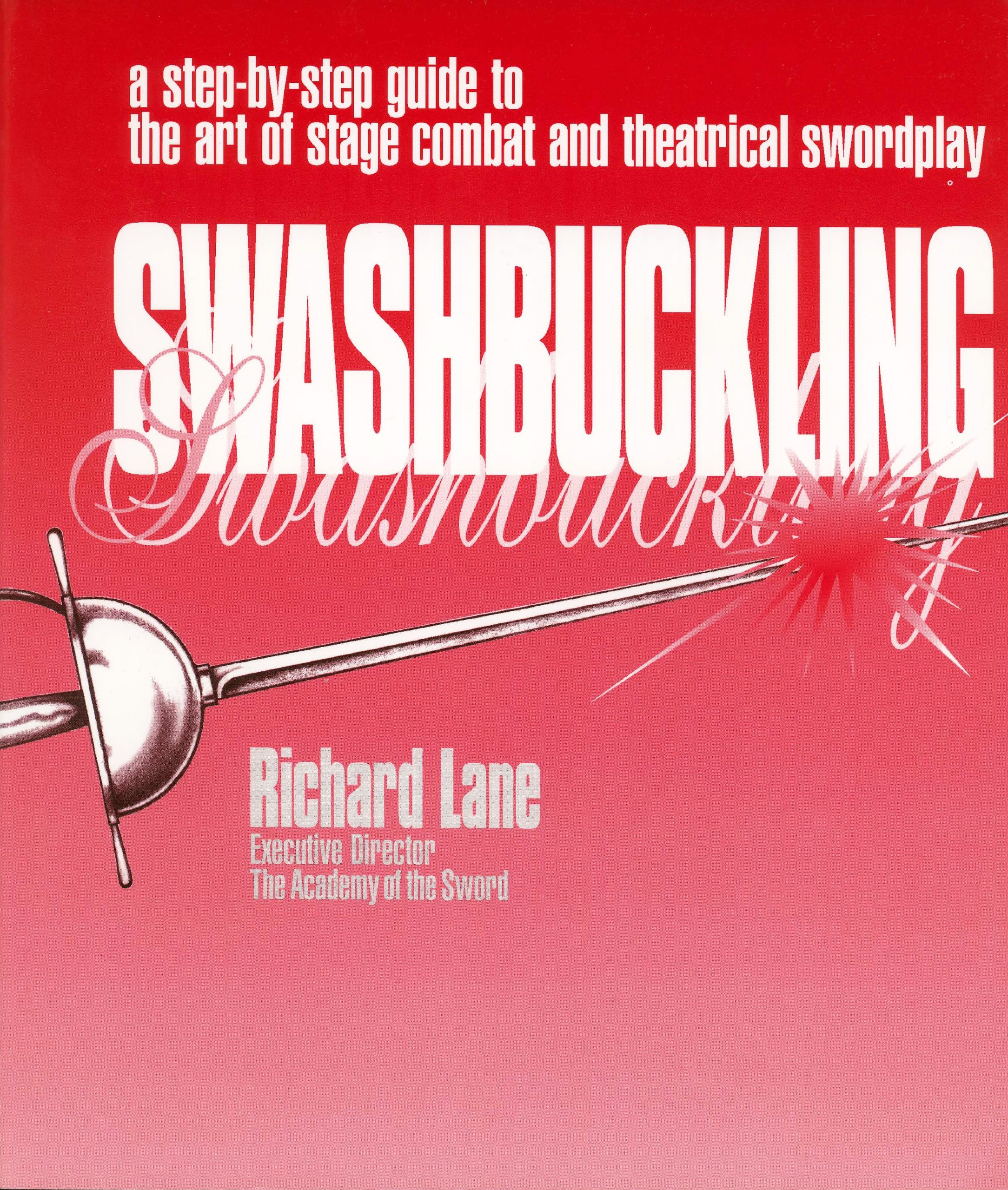 A Step-by-Step Guide to the Art of Stage Combat /& Theatrical Swordplay Swashbuckling