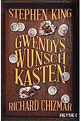 Gwendys Wunschkasten (Gwendy-Reihe 1) (German Edition) Kindle Edition