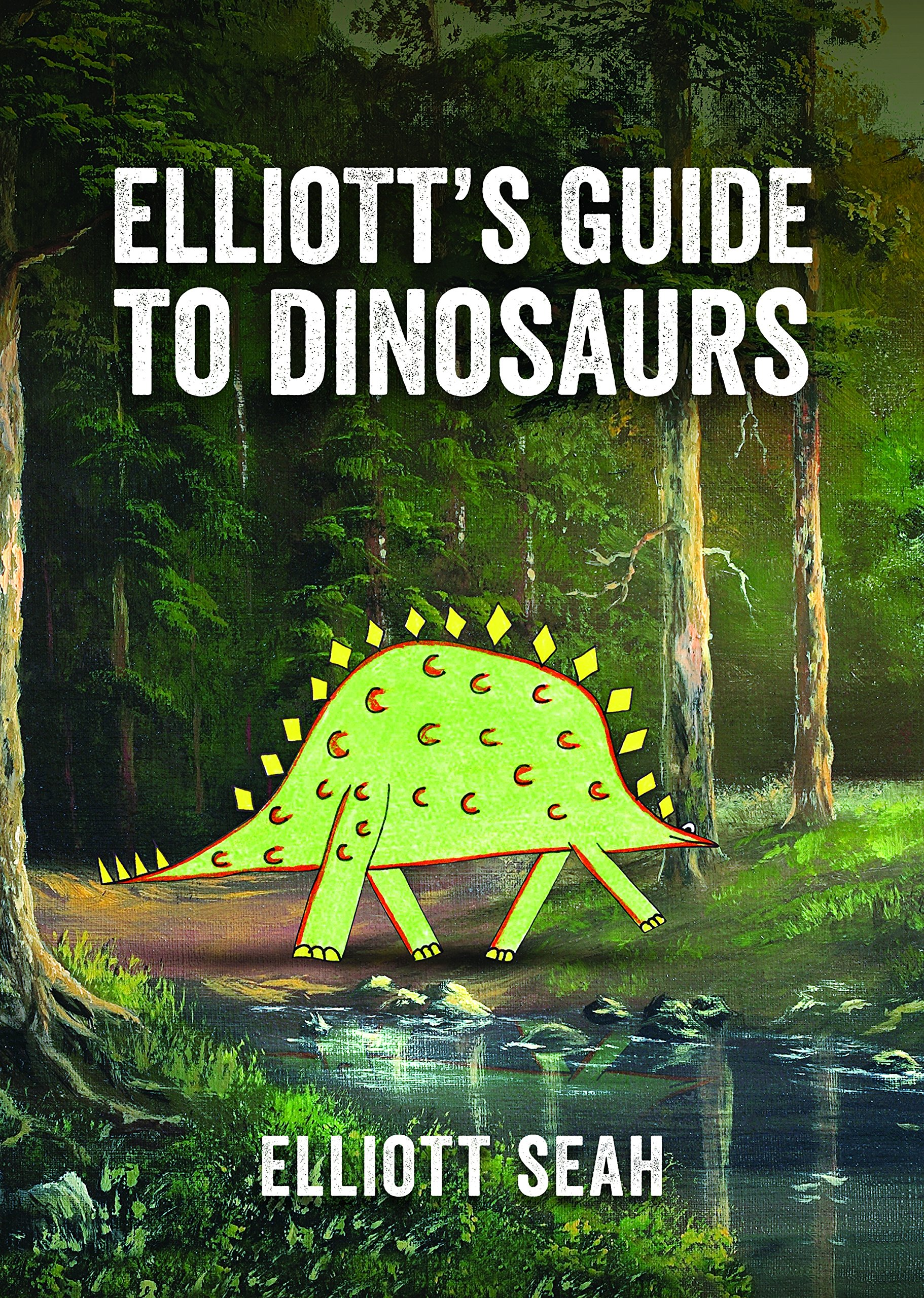 Elliott's Guide to Dinosaurs