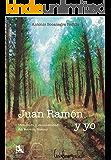 JUAN RAMÓN Y YO: MEMORIAS Y ENSOÑACIONES DEL BURRITO PLATERO