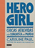Hero Girl: Chicas atrevidas a la conquista del mundo (Punto de encuentro)