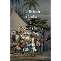 The British in India: A Social History of the Raj (English Edition)