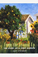 From the Ground Up: The Story of a First Garden Kindle Edition