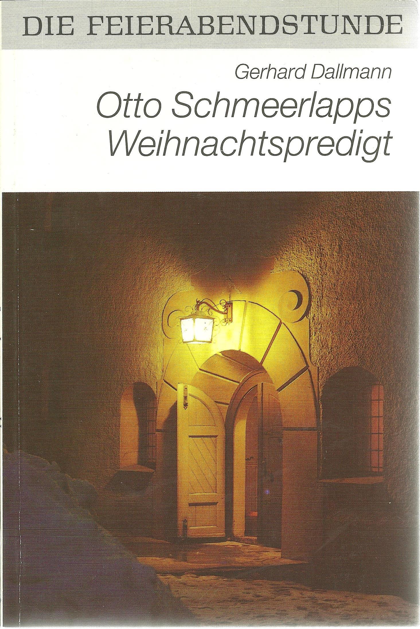 Otto Schmeerlapps Weihnachtspredigt: Amazon.de: Gerhard Dallmann: Bücher