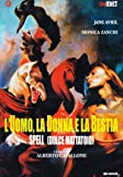L'Uomo, la Donna e la Bestia - Spell, Dolce Mattatoio (DVD)