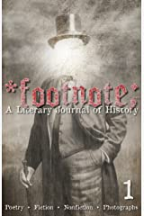 Footnote #1: A Literary Journal of History Kindle Edition