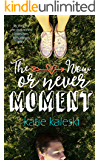 The Now or Never Moment: Omnibus