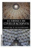 El choque de civilizaciones: y la reconfiguración del orden mundial (Estado y Sociedad)