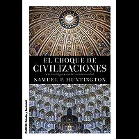 El choque de civilizaciones: y la reconfiguración del orden mundial
