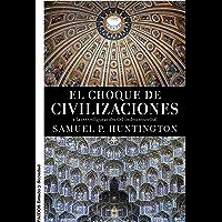 El choque de civilizaciones: y la reconfiguración del orden mundial (Spanish Edition)