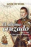El último cruzado. La vida de Don Juan de Austria (Astor)