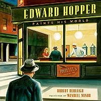 Edward Hopper Paints His World (English Edition)