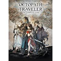 Octopath Traveler: The Complete Guide: The Complete Guide