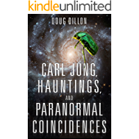 Carl Jung, Hauntings, and Paranormal Coincidences (English Edition)