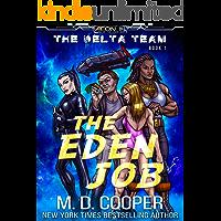 The Eden Job - A Comedic Science Fiction Adventure (Aeon 14 - The Delta Team Book 1)