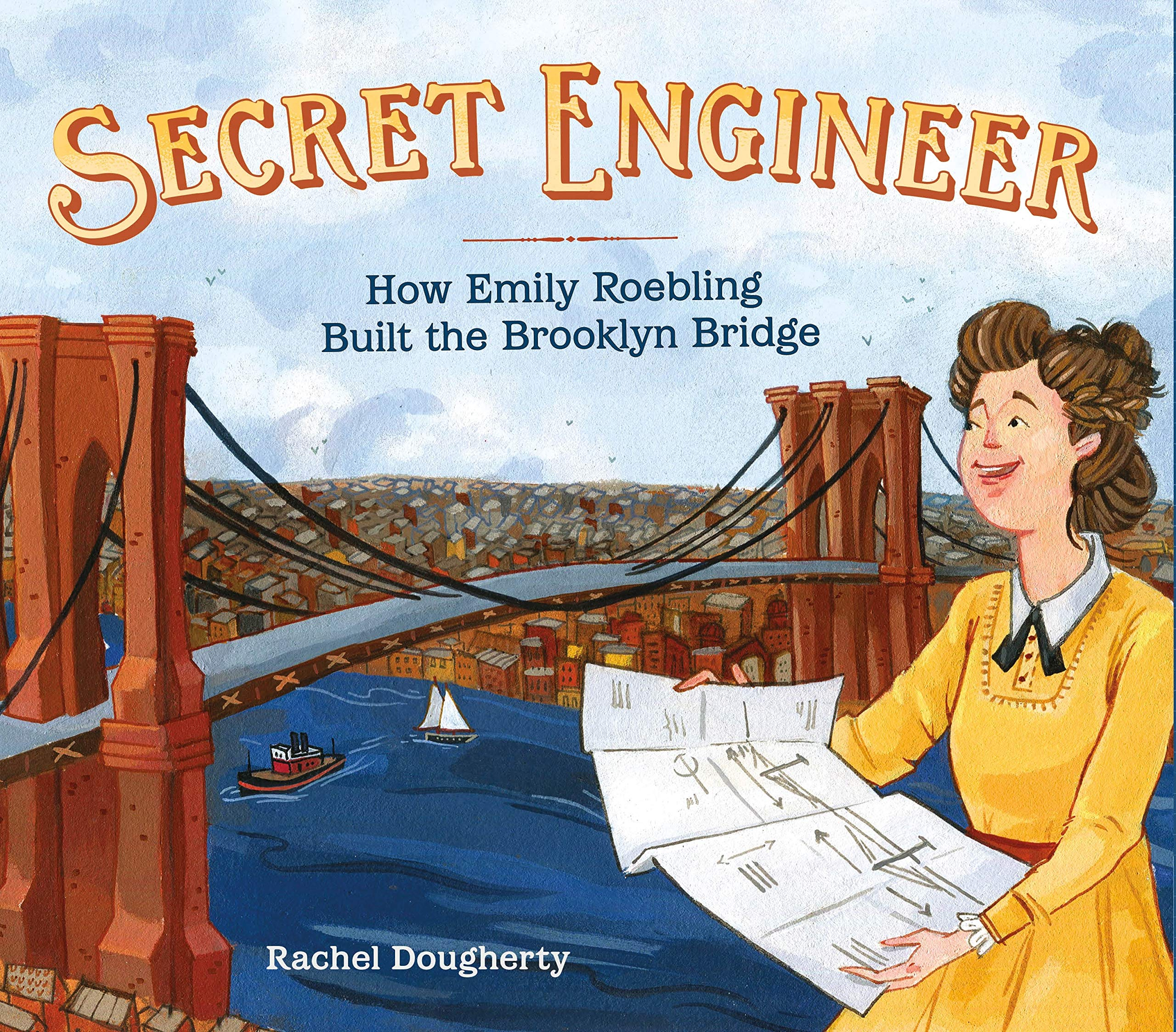 Secret Engineer: How Emily Roebling Built the Brooklyn Bridge ...