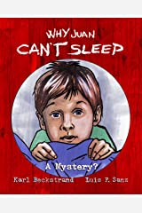 Why Juan Can't Sleep: A Mystery? (Mini-mysteries for Minors Book 4) Kindle Edition