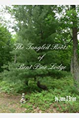 The Tangled Roots of Bent Pine Lodge (White Pine Trilogy Book 1) Kindle Edition
