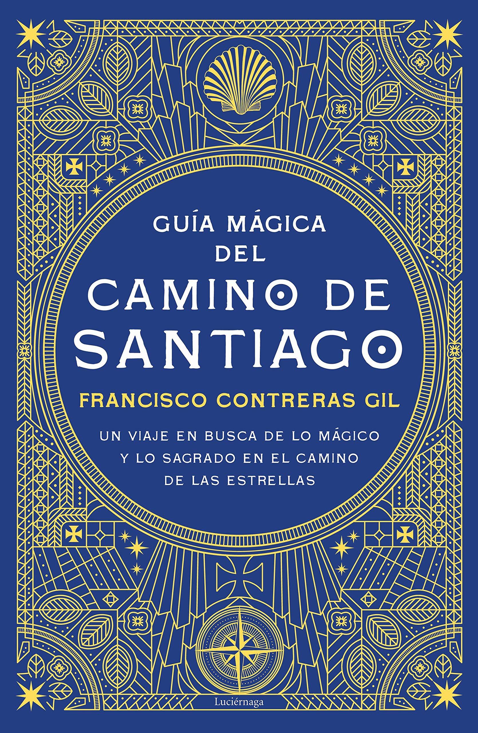Guía mágica del Camino de Santiago: Un viaje en busca de lo ...