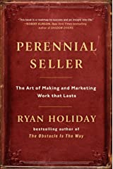 Perennial Seller: The Art of Making and Marketing Work that Lasts Kindle Edition