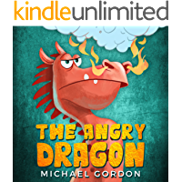 The Angry Dragon: (Childrens books about Anger, Picture Books, Preschool Books, Ages 3 5, Baby Books, Kids Books, Kindergarten Books)