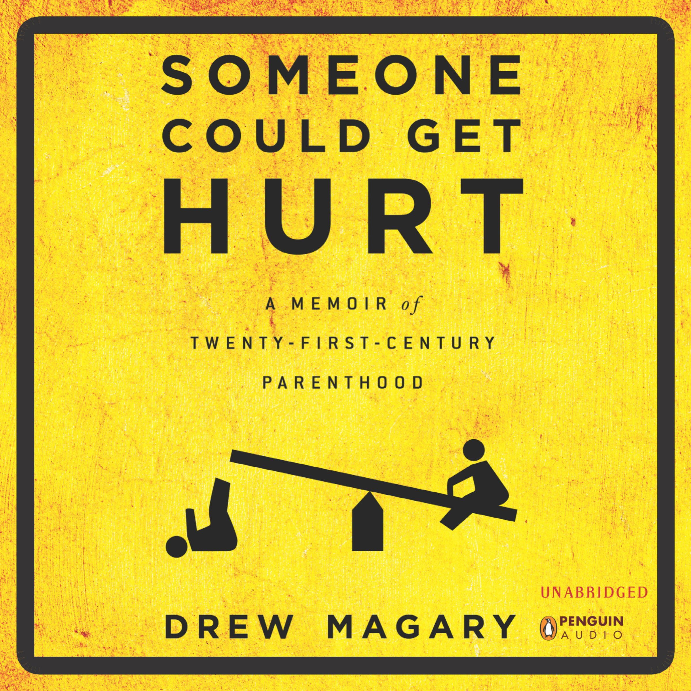 Someone Could Get Hurt: A Memoir of 21st-Century Parenthood