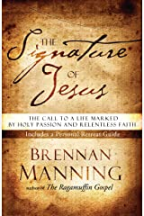 The Signature of Jesus: The Call to a Life Marked by Holy Passion and Relentless Faith Paperback