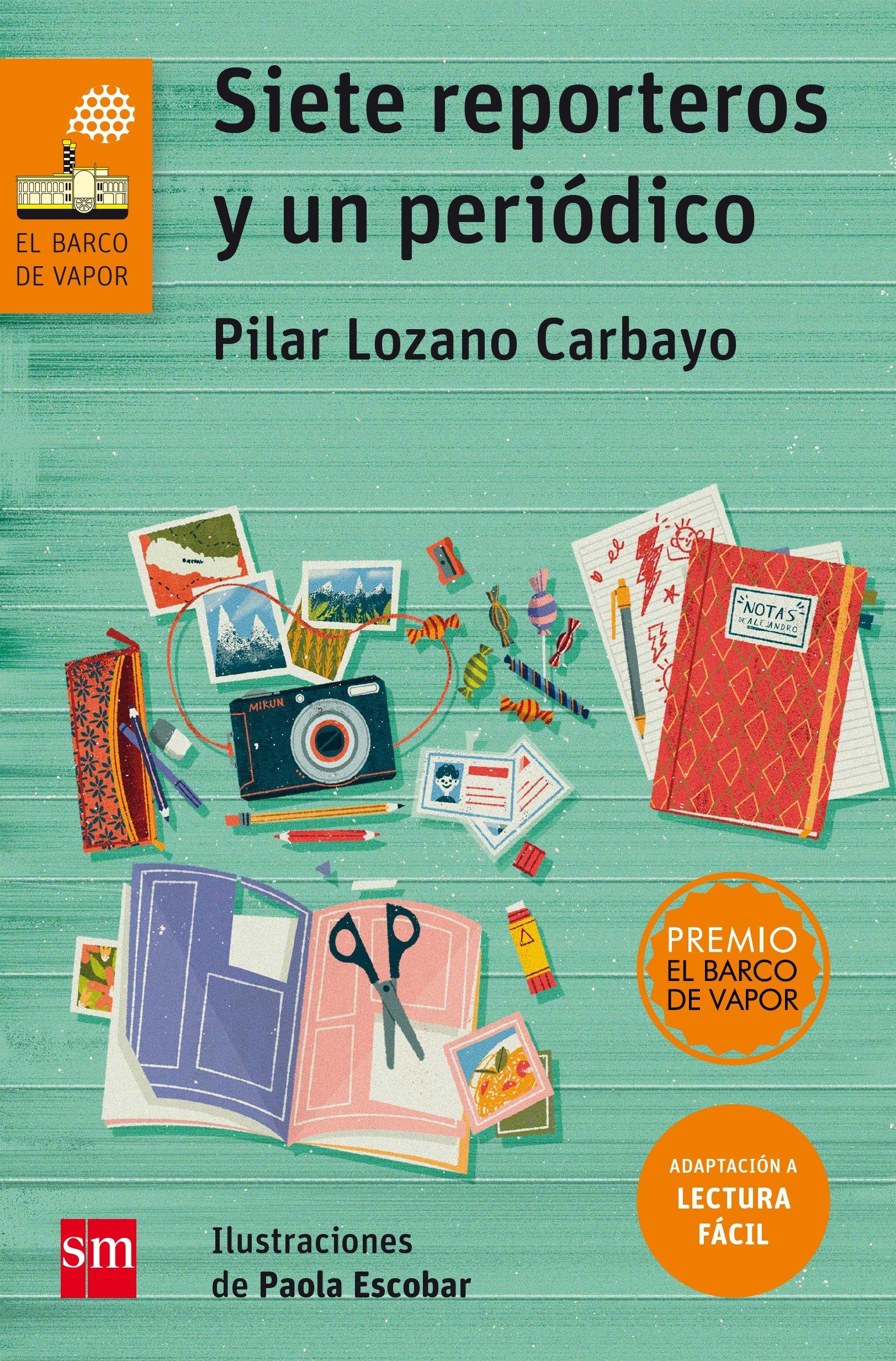 Siete reporteros y un periódico Lectura Fácil El Barco de Vapor Naranja:  Amazon.es: Pilar Lozano Carbayo, Paola Escobar : Libros