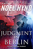 Judgment in Berlin: A Spy Story (Flowers From Berlin Series Book 3)