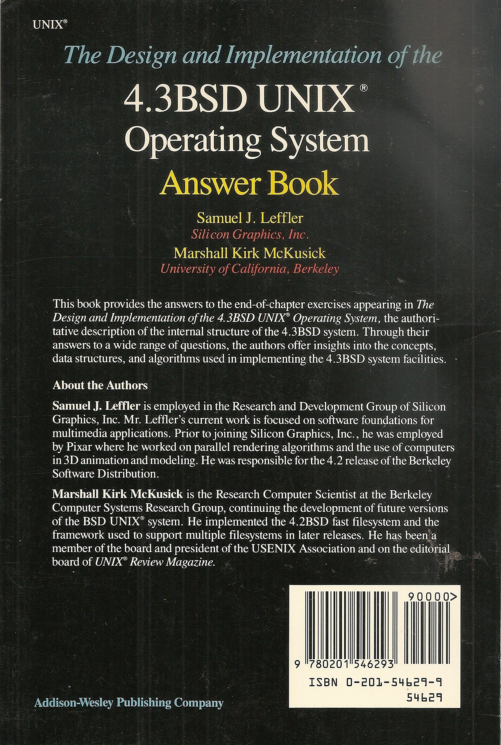 The Design and Implementation of the 4.3 Bsd Unix Operating System: Answer  Book (Addison-Wesley series in computer science): Samuel J. Leffler, ...