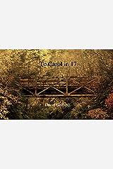 To Carol in 17 (Smythe) Kindle Edition