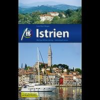 Istrien Reiseführer Michael Müller Verlag: Individuell reisen mit vielen praktischen Tipps (MM-Reiseführer)