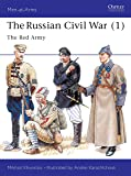 The Russian Civil War (1): The Red Army: The Red Army Vol 1 (Men-at-Arms)