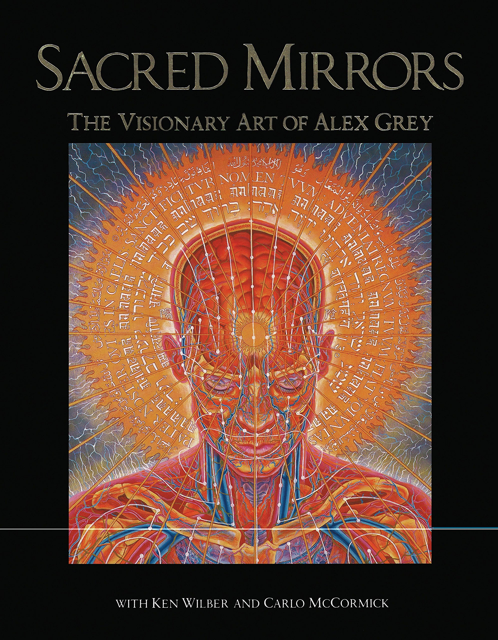 Sacred Mirrors: The Visionary Art of Alex Grey