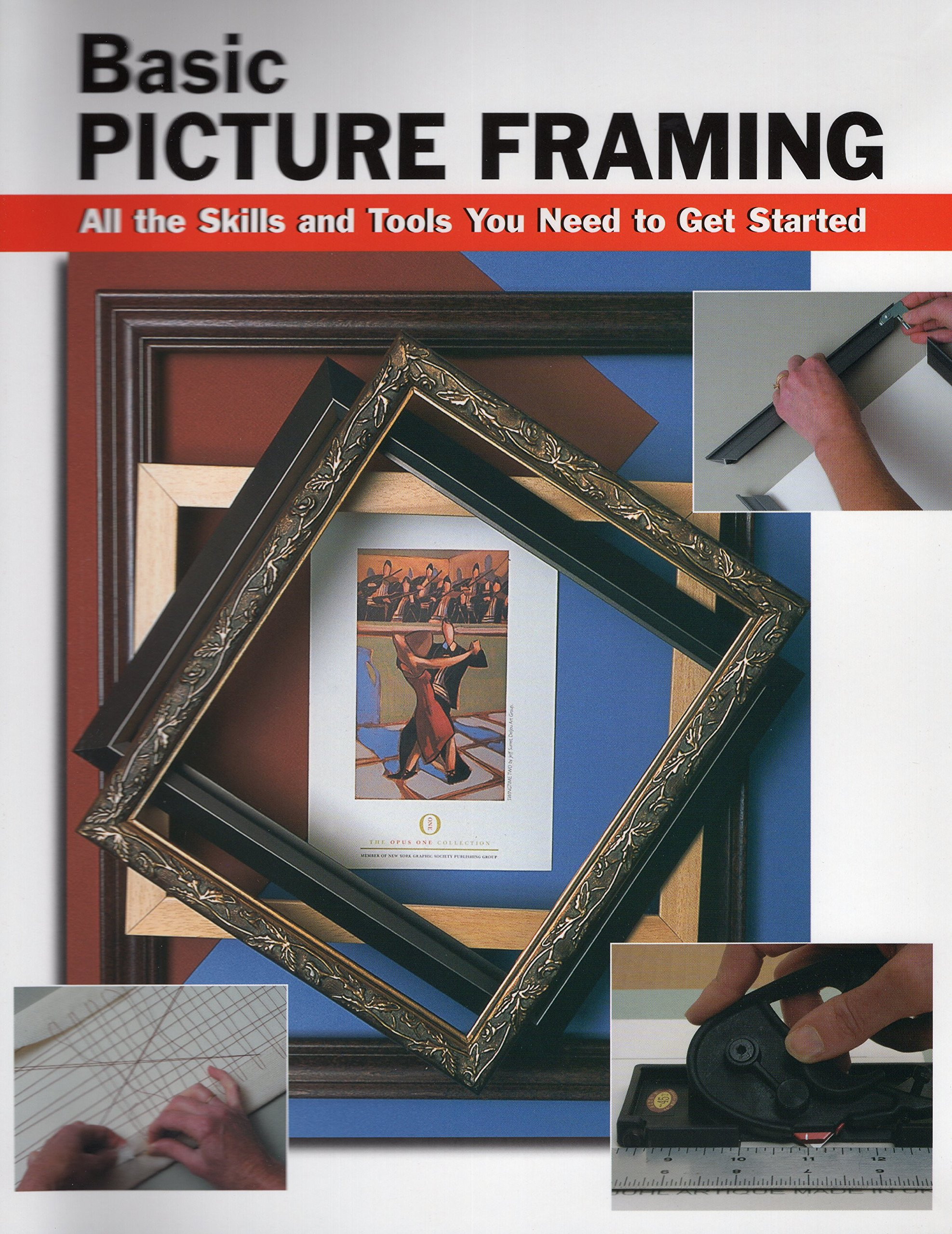 Basic picture framing all the skills and tools you need to get basic picture framing all the skills and tools you need to get started how to basics amy cooper alan wycheck debbie smith voight 0011557031782 jeuxipadfo Images