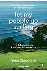 Let My People Go Surfing: The Education of a Reluctant Businessman--Including 10 More Years of Business Unusual (English Edition) Edición Kindle