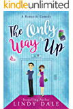 The Only Way Is Up (Romantic Comedy Novellas Book 4)