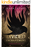Divided Enchantment (Unbreakable Force Book 4)