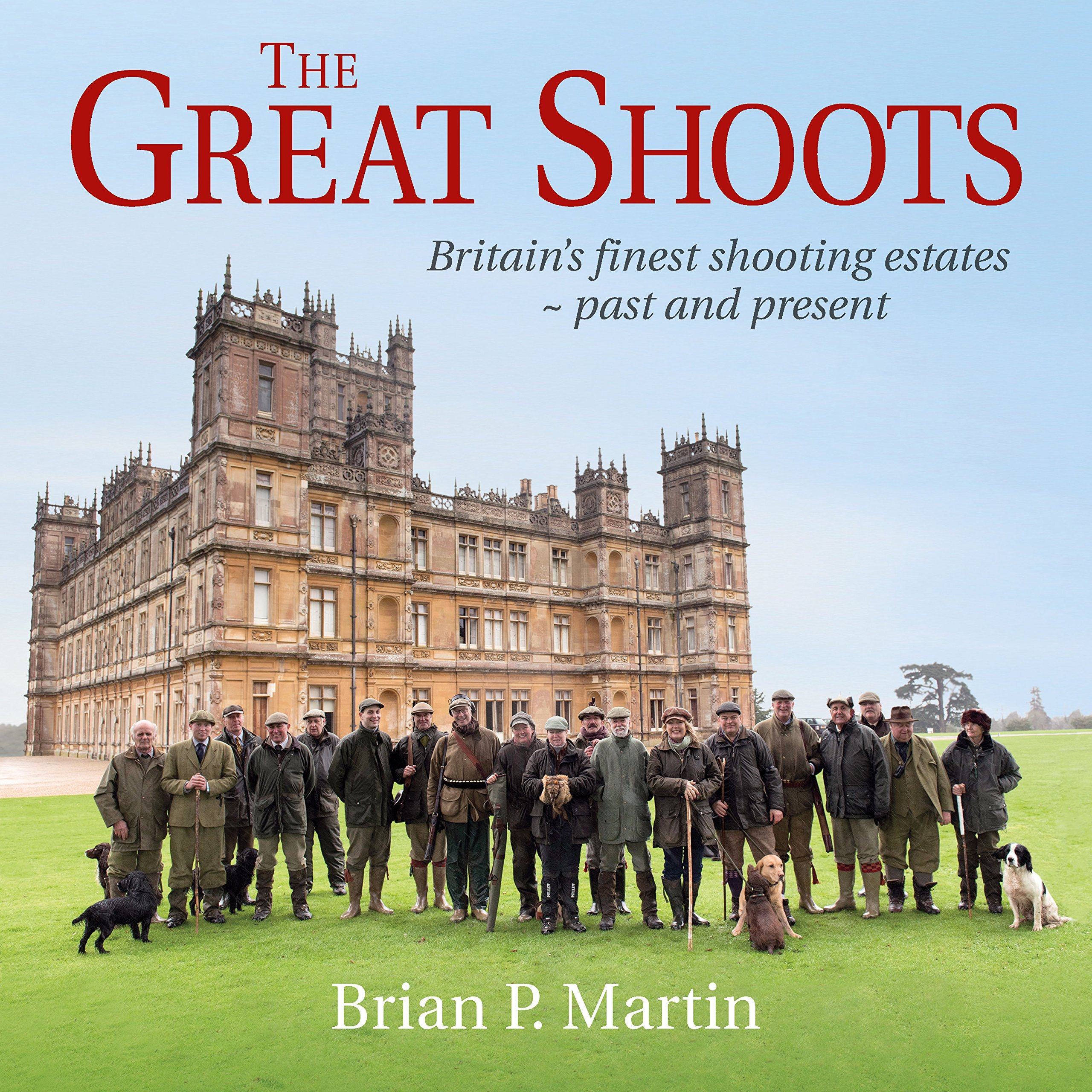 The Great Shoots: Britain's Finest Shooting Estates - Past and Present by Quiller Publishing Ltd.