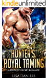 Hunter's Royal Taming: A Lost Love Secret Romance (Northern Realm Royal Wolves Book 4)