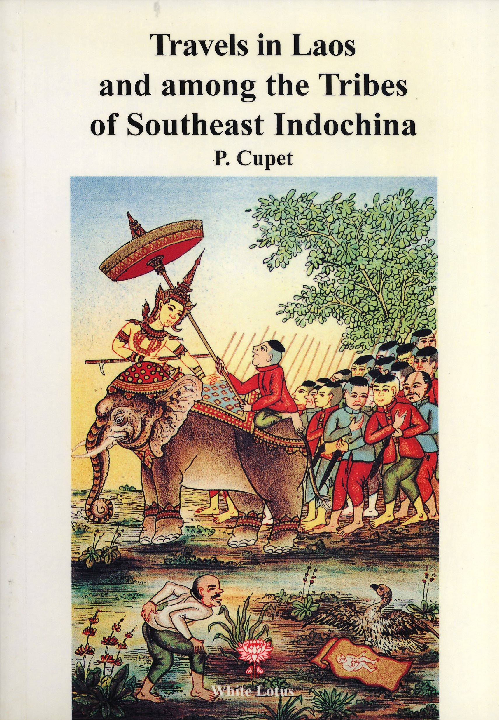 Download Travels in Laos and among the Tribes of Southeast  Indochina , the Pavie Mission Indochina Papers 1879-1895 (volume 6) pdf