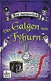 Der Galgen von Tyburn: Roman (Die Flüsse-von-London-Reihe (Peter Grant)) (German Edition)