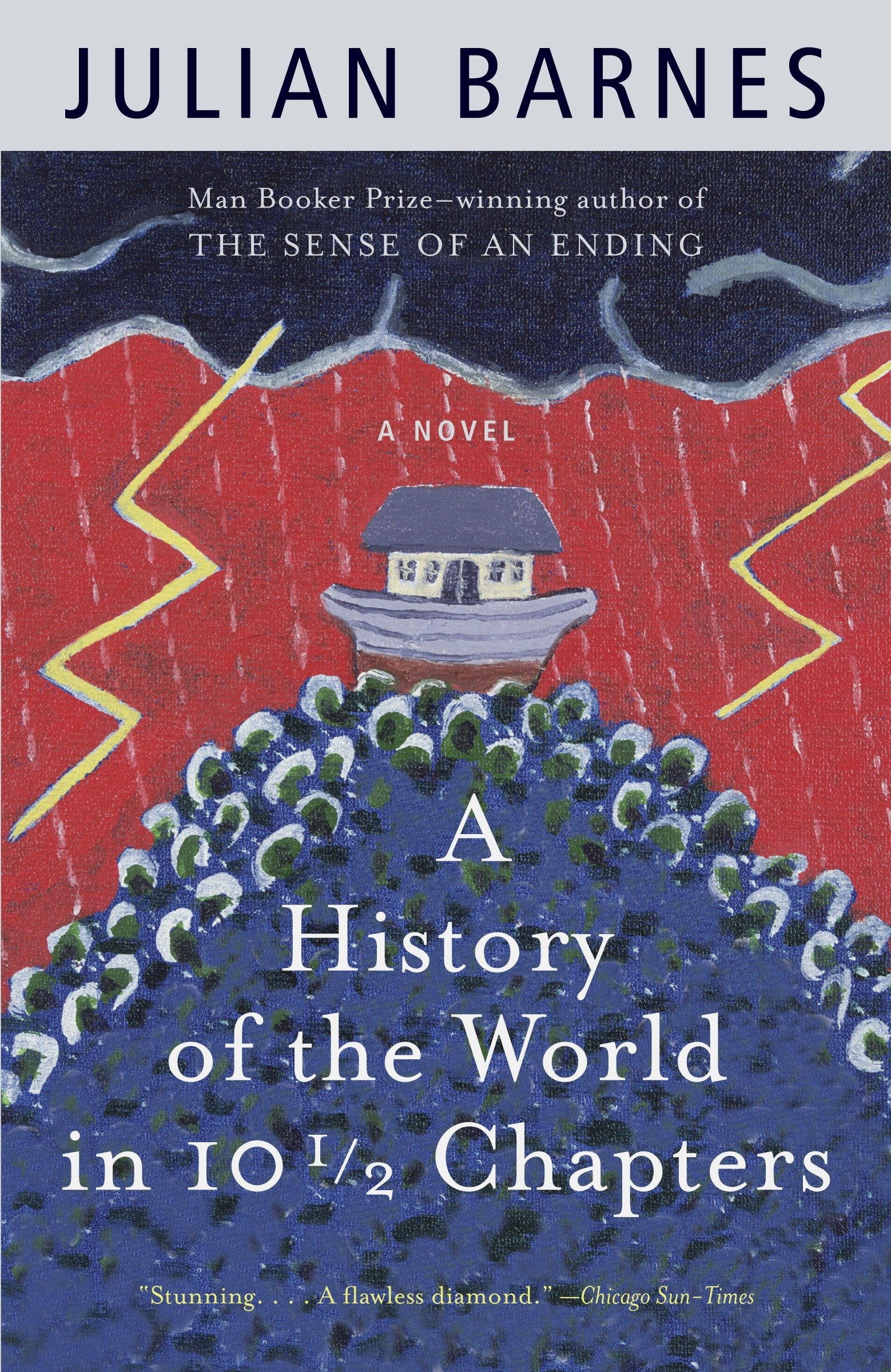 A History Of The World In 10 12 Chapters Julian Barnes